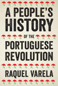 A People's History of the Portuguese Revolution, Paperback / softback Book