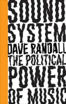 Sound System : The Political Power of Music, Paperback Book