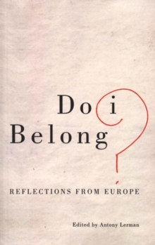 Do I Belong? : Reflections from Europe, Paperback / softback Book