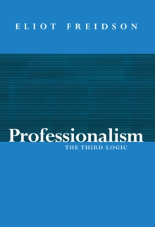 Professionalism : The Third Logic, Paperback Book