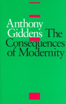 The Consequences of Modernity, Paperback Book