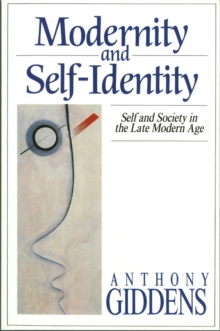 Modernity and Self-identity - Self and Society in Late Modern Age, Paperback Book