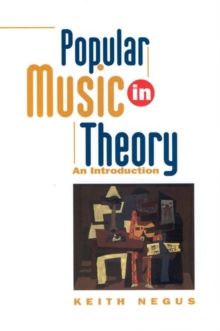 Popular Music in Theory : An Introduction, Paperback Book