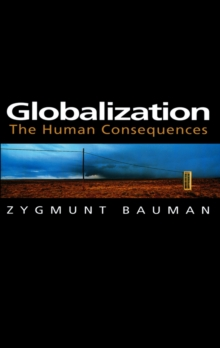 Globalization : The Human Consequences, Hardback Book