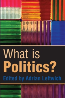 What is Politics? : The Activity and its Study, Paperback / softback Book