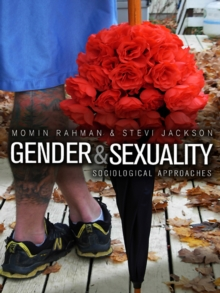 Gender and Sexuality : Sociological Approaches, Paperback / softback Book