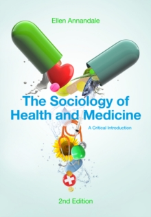 The Sociology of Health and Medicine - a Critical Introduction 2E, Paperback Book