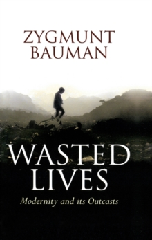 Wasted Lives : Modernity and Its Outcasts, EPUB eBook