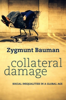 Collateral Damage : Social Inequalities in a Global Age, EPUB eBook