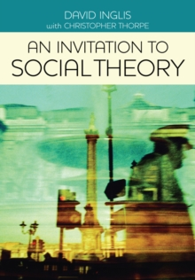 An Invitation to Social Theory, Paperback Book
