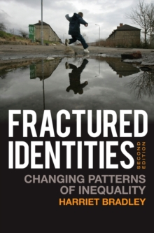 Fractured Identities : Changing Patterns of Inequality, Paperback Book