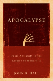 Apocalypse : From Antiquity to the Empire of Modernity, Paperback Book