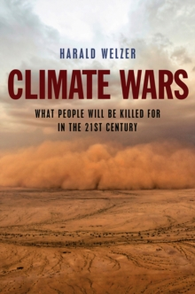 Climate Wars : What People Will Be Killed For in the 21st Century, Paperback Book