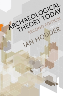 Archaeological Theory Today, Paperback / softback Book