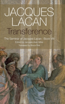 Transference : The Seminar of Jacques Lacan, Book VIII, Hardback Book