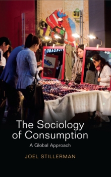The Sociology of Consumption : A Global Approach, Paperback Book