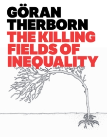The Killing Fields of Inequality, Paperback / softback Book