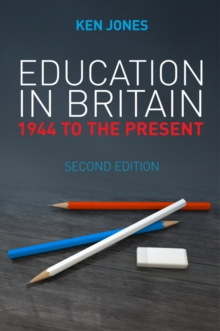 Education in Britain : 1944 to the Present, Paperback Book