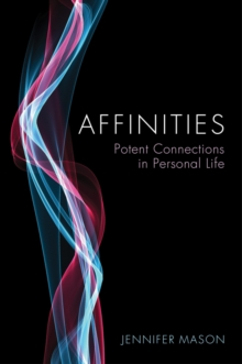 Affinities : Potent Connections in Personal Life, Paperback Book