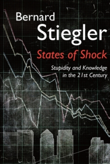 States of Shock - Stupidity and Knowledge in the  21st Century, Paperback Book