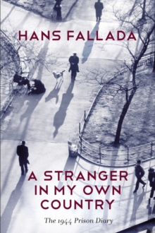 A Stranger in My Own Country : The 1944 Prison Diary, Paperback Book