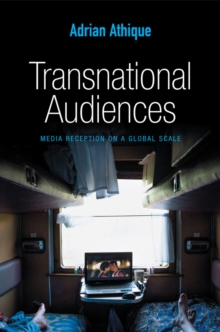 Transnational Audiences : Media Reception on a Global Scale, Paperback Book