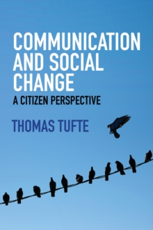 Communication and Social Change - a Citizen       Perspective, Paperback Book