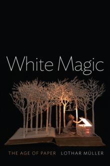 White Magic : The Age of Paper, Paperback / softback Book