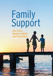 Family Support: Prevention, Early Intervention and Early Help, Paperback / softback Book
