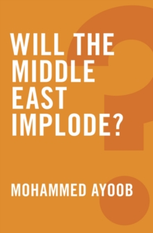 Will the Middle East Implode?, Paperback / softback Book