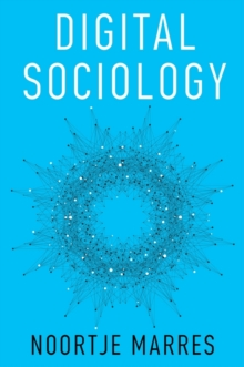 Digital Sociology : The Reinvention of Social Research, Paperback Book