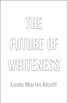 The Future of Whiteness, Paperback / softback Book
