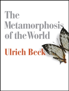 The Metamorphosis of the World : How Climate Change is Transforming Our Concept of the World, Hardback Book
