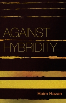 Against Hybridity - Social Impasses in a          Globalizing World, Paperback Book
