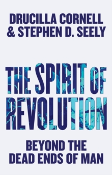 The Spirit of Revolution : Beyond the Dead Ends of Man, Paperback Book