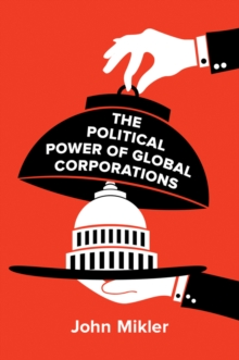 The Political Power of Global Corporations, Paperback Book