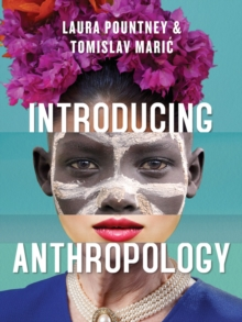 Introducing Anthropology: What Makes Us Human?, Paperback / softback Book
