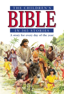 The Children's Bible in 365 Stories : A Story for Every Day of the Year, Paperback Book