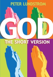 God - the Short Version : Engaging, Informative Introduction to the Biggest Subject of All, Paperback Book