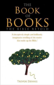The Book of Books : The Bible Retold, Hardback Book