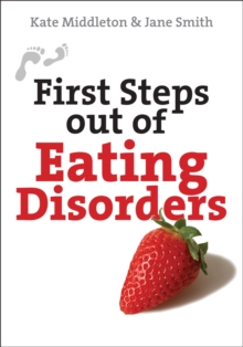 First Steps Out of Eating Disorders, Paperback / softback Book