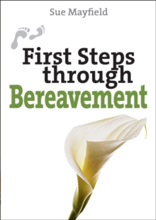 First Steps Through Bereavement, Paperback Book