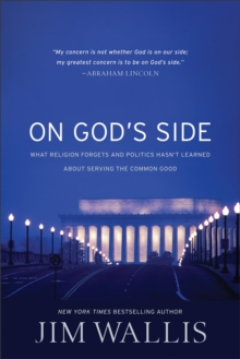 On God's Side : What Religion Forgets and Politics Hasn't Learned About Serving the Common Good, Paperback Book