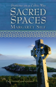 Sacred Spaces : Stations on a Celtic Way, Paperback / softback Book