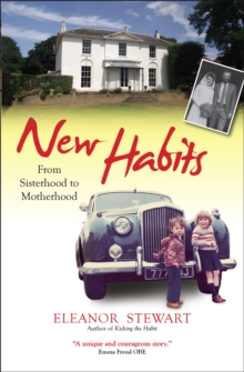 New Habits : From Sisterhood to Motherhood, Paperback Book