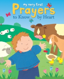 My Very First Prayers to Know by Heart, Hardback Book