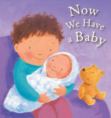 Now We Have a Baby, Board book Book