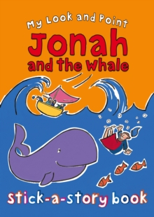 My Look and Point Jonah and the Whale Stick-a-Story Book, Paperback Book