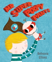 Mr Super Poopy Pants, Hardback Book