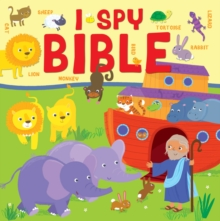 I Spy Bible : A Picture Puzzle Bible for the Very Young, Board book Book